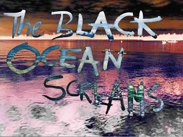 The Black Ocean Screams