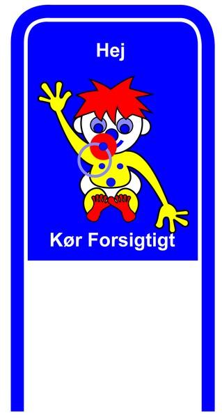 Drive Carefully Campaign Sign in Danish Hej Koer Forsigtigt