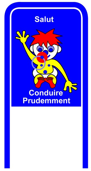 Drive Carefully Campaign Sign in French Salut Conduire Prudemment