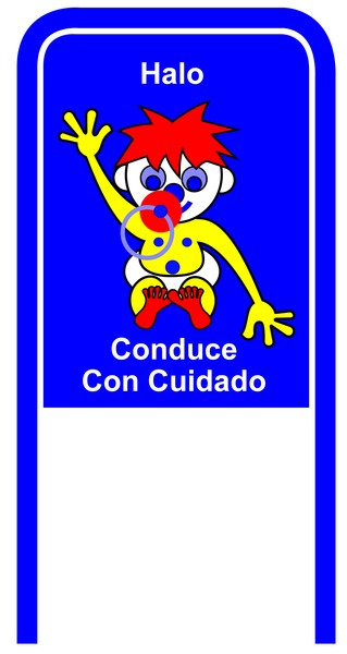 Drive Carefully Campaign Sign in Spanish Halo Conduce Con Cuidado