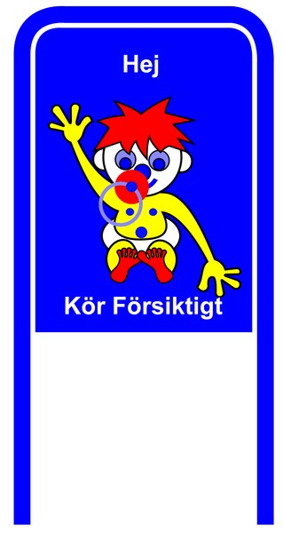 Drive Carefully Campaign Sign in Swedish Hej Koer Foersiktigt