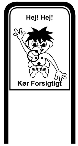 Drive Carefully Campaign Sign in Black and White in Danish Hej Koer Forsigtigt
