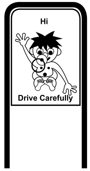Drive Carefully Campaign Sign in Black and White in English Hi Drive Carefully