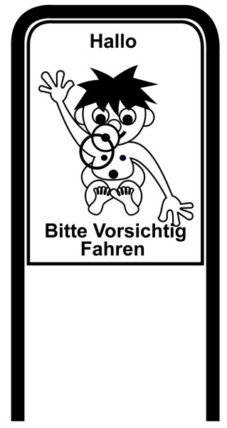 Drive Carefully Campaign Sign in Black and White in German Hallo Bitte Vorsichtig Fahren