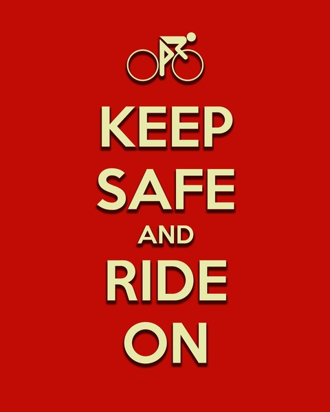 Keep Safe And Ride On