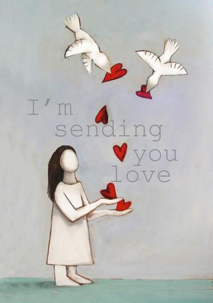 i'm sending you love