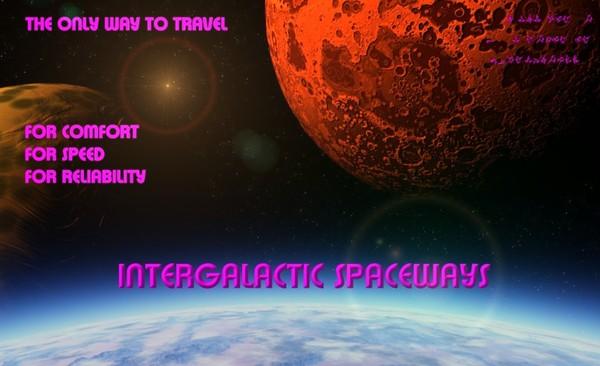 INTERGALACTIC SPACEWAYS