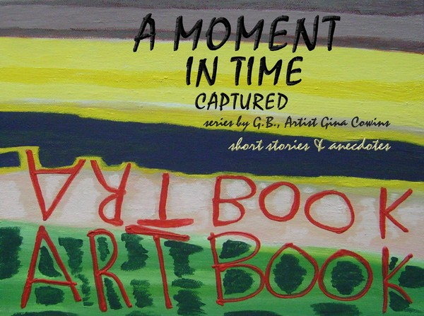 Book Cover - A MOMENT IN TIME CAPTURED