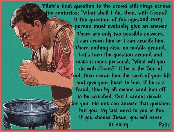 Pilat's Final Question...
