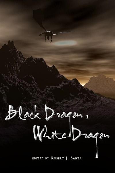 Black Dragon/White Dragon Anthology