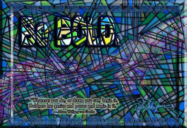 Be Bold (Goethe)