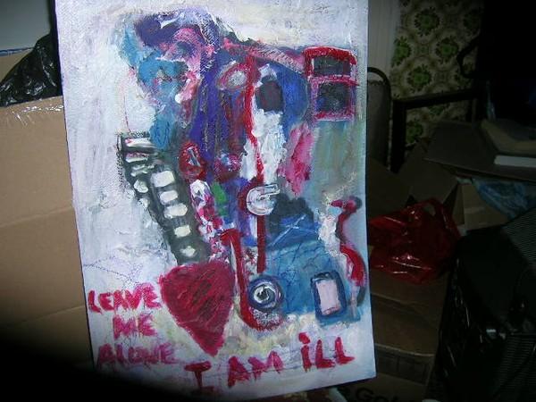 LEAVE ME ALONE--I AM ILL-THANKYOU