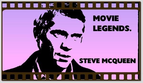 MOVIE LEGENDS- STEVE MCQUEEN
