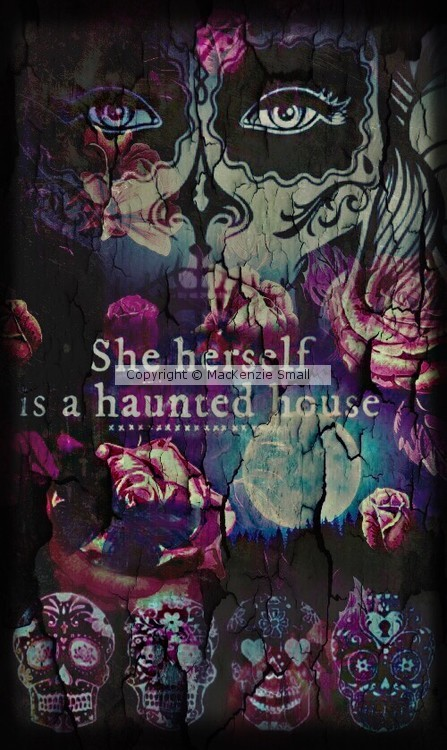 She herself is a haunted house