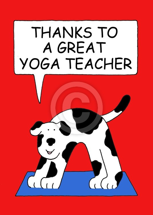 Yoga Teacher Thanks, Cartoon Dog.