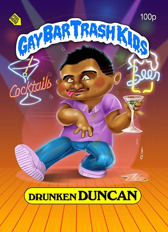 Gay Bar Trash Kids - Drunken Duncan