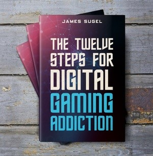 The 12 Steps for Digital Gaming Addiction