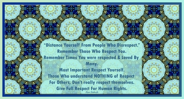 Give Full Respect  To People In Your World