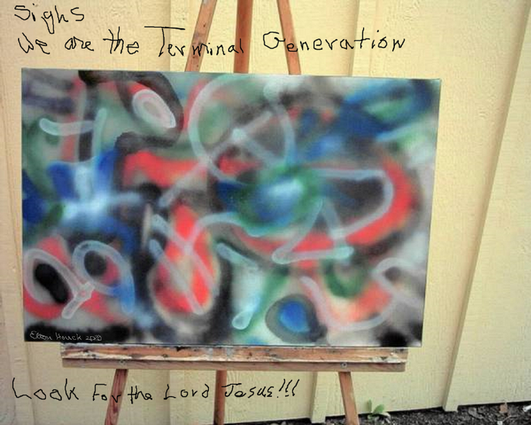 SIGNS WE ARE THE TERMINAL GENERATION   18 x 24in spray enamel / canvas.(c) 2003, 2020....elton houck