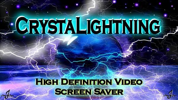 CrystaLighning - A HD Video & Screen Saver