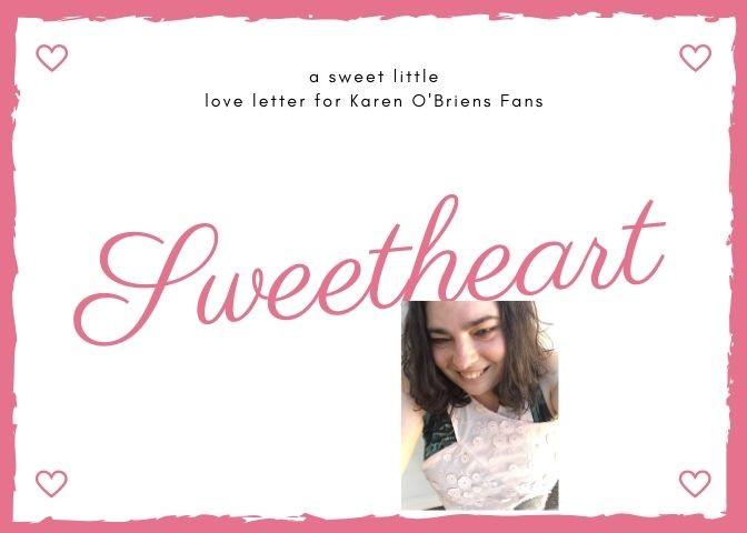a sweet little love letter for Karen O'Briens Fans (1)