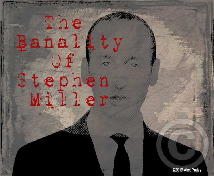 The Banality Of Stephen Miller
