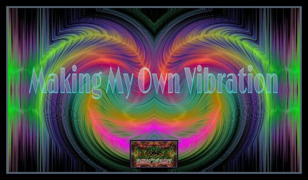 Making My Own Vibration